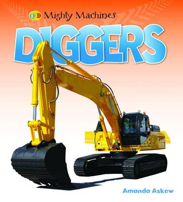 Diggers - Mighty Machines (Hardback)
