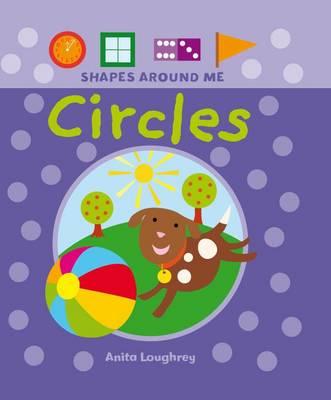 Circles - Shapes Around Me (Hardback)