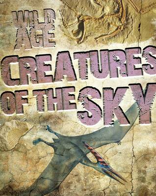 Creatures of the Sky - Wild Age (Hardback)