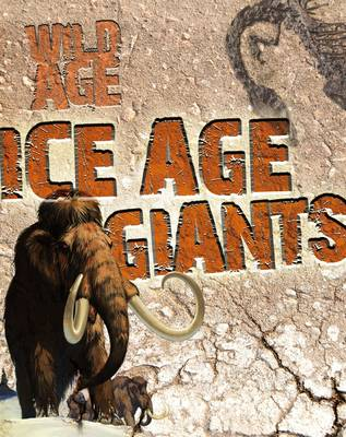 Ice Age Giants - Wild Age (Hardback)