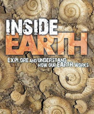 Inside Earth - Earth Explorer (Hardback)