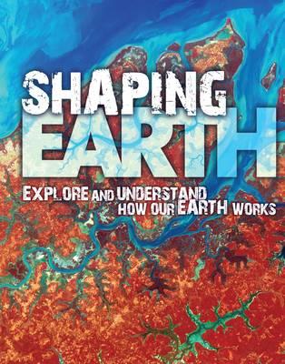 Shaping Earth - Earth Explorer (Hardback)