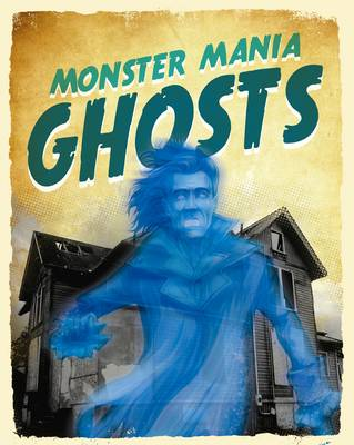 Ghosts - Monster Mania (Hardback)