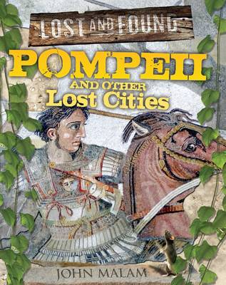 Pompeii and Other Lost Cities - Lost and Found (Hardback)