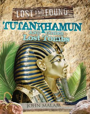 Tutankhamun and Other Lost Tombs - Lost and Found (Hardback)