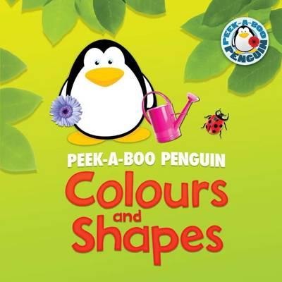 Colours and Shapes - Peek-a-boo Penguin (Hardback)