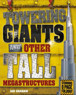 Towering Giants and Other Tall Megastructures - Megastructures (Paperback)