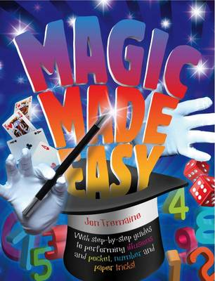 Magic Made Easy (The Great Big Book of Magic): Vol 2: With Step-by-step Guides to Performing Illusions and Pocket, Number and Paper Tricks - Great Big Book of Magic (Hardback)