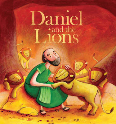 My First Bible Stories Old Testament: Daniel and the Lions - My First Bible Stories (Hardback)