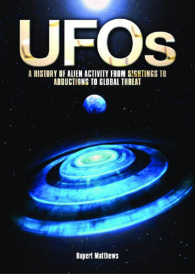 UFOs: A History of Alien Activity from Sightings to Abductions to Global Threat (Paperback)