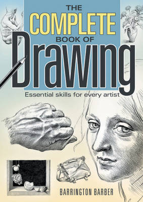 The Complete Book of Drawing: Essential Skills for Every Artist (Paperback)
