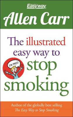 The Illustrated Easy Way to Stop Smoking - Allen Carr's Easyway (Paperback)