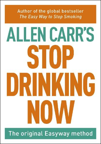 Allen Carr Stop Drinking Now (Paperback)