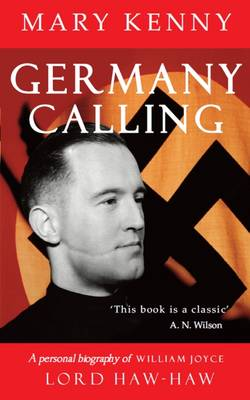 Germany Calling: A Biography of William Joyce (Paperback)