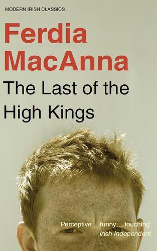 The Last of the High Kings - Modern Irish Classics 6 (Paperback)