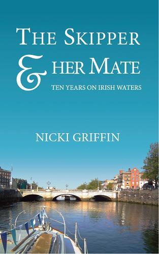 The Skipper & Her Mate: Ten Years on Irish Waters (Paperback)