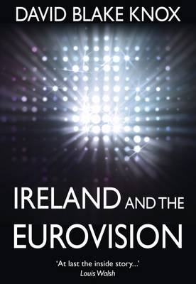 Ireland and the Eurovision: The Winners, the Losers and the Turkey (Paperback)