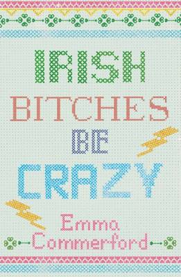 Irish Bitches be Crazy (Paperback)
