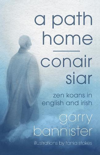 A Path Home / Conair Siar: Zen Koans in English and Irish (Paperback)