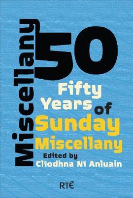 Miscellany 50: Fifty Years of Sunday Miscellany (Paperback)