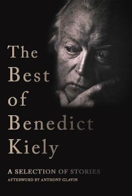 The Best of Benedict Kiely: A Selection of Stories (Hardback)