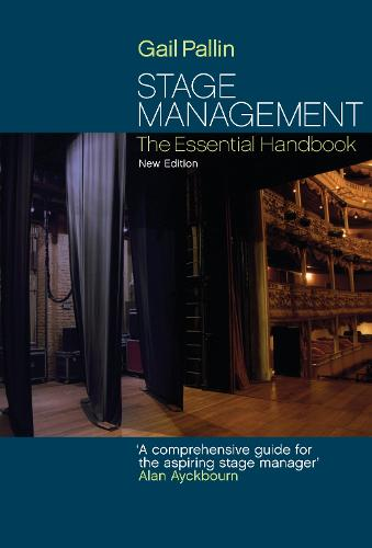 Stage Management: The Essential Handbook (Paperback)