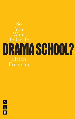 So You Want To Go To Drama School (Paperback)