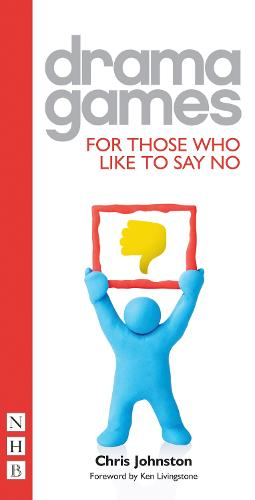 Drama Games for Those Who Like to Say No (Paperback)
