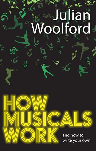 How Musicals Work: And How to Write Your Own (Paperback)