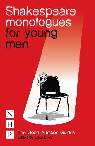 Shakespeare Monologues for Young Men - The Good Audition Guides (Paperback)