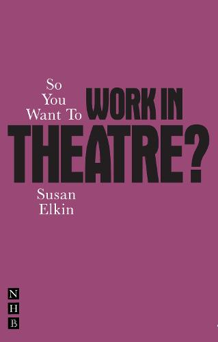 So You Want To Work In Theatre (Paperback)