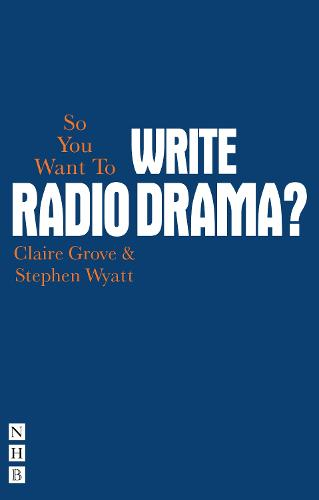 So You Want To Write Radio Drama (Paperback)