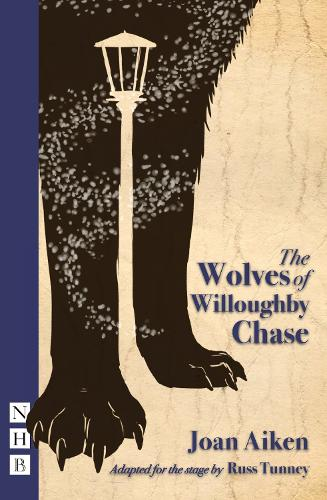 The Wolves of Willoughby Chase (stage version (Paperback)