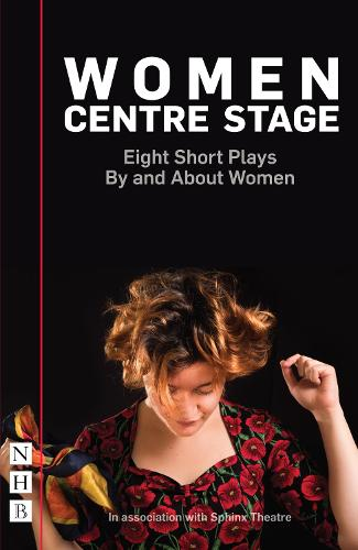 Women Centre Stage: Eight Short Plays By and About Women (Paperback)