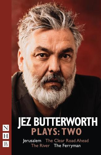 Jez Butterworth Plays:Two: Jerusalem, The Clear Road Ahead, The River, The Ferryman (Paperback)