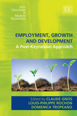 Employment, Growth and Development: A Post-Keynesian Approach - New Directions in Modern Economics Series (Hardback)