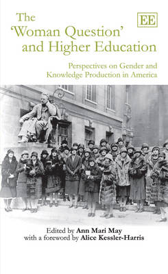 The `Woman Question' and Higher Education: Perspectives on Gender and Knowledge Production in America (Paperback)