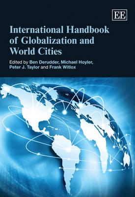 International Handbook of Globalization and World Cities (Hardback)