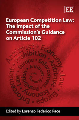 European Competition Law: the Impact of the Commission's Guidance on Article 102 (Hardback)