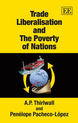 Trade Liberalisation and the Poverty of Nations (Paperback)
