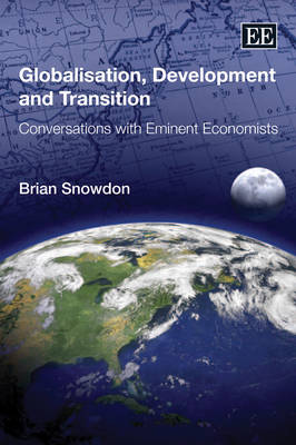 Globalisation, Development and Transition: Conversations with Eminent Economists (Paperback)