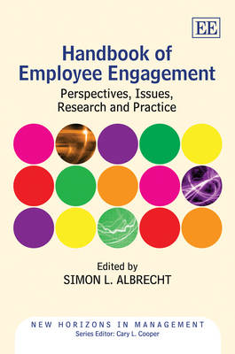Handbook of Employee Engagement: Perspectives, Issues, Research and Practice - New Horizons in Management Series (Hardback)