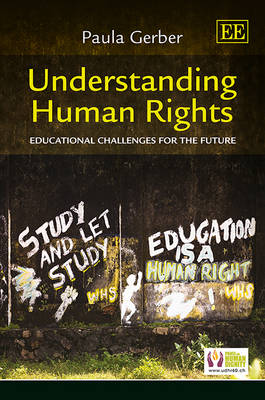 Understanding Human Rights: Educational Challenges for the Future (Hardback)