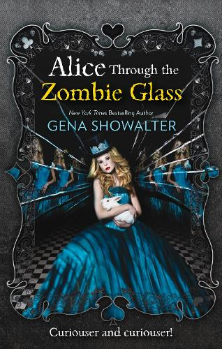 Alice Through the Zombie Glass - The White Rabbit Chronicles 2 (Paperback)