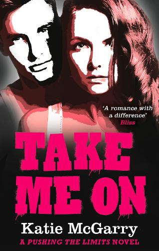 Take Me On - A Pushing the Limits Novel (Paperback)