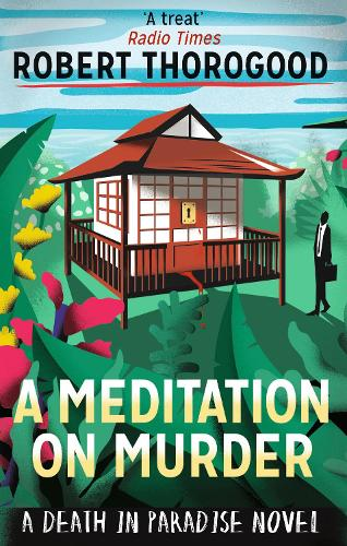 A Meditation On Murder - A Death in Paradise Mystery 1 (Paperback)
