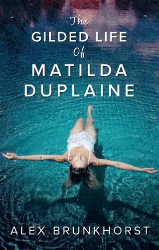 The Gilded Life Of Matilda Duplaine (Paperback)