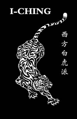 The Western White Tiger I-Ching (Paperback)