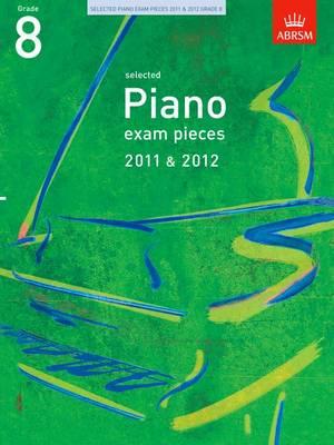 Selected Piano Exam Pieces 2011 & 2012, Grade 8 - ABRSM Exam Pieces (Sheet music)