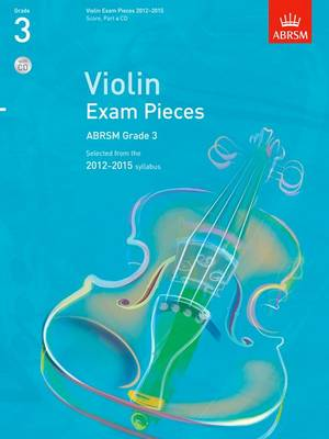 Violin Exam Pieces 2012-2015, ABRSM Grade 3, Score, Part & CD: Selected from the 2012-2015 Syllabus - ABRSM Exam Pieces (Sheet music)